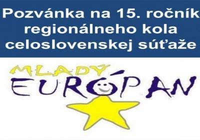 """Pozvánka na 15. ročník regionálneho kola celoslovenskej súťaže """"Mladý Európan"""""""